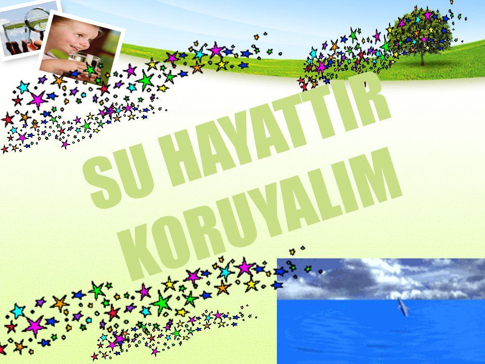 SU HAYATTIR KORUYALIM