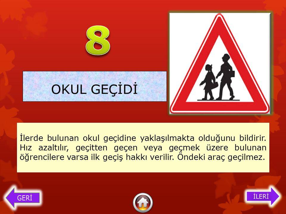 8 OKUL GEÇİDİ.