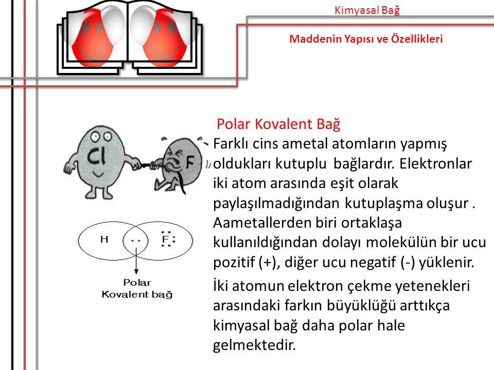 Kimyasal Bağ Maddenin Yapısı ve Özellikleri.