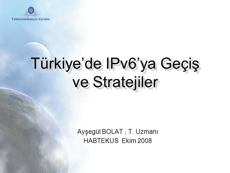 Türkiye'de IPv6'ya Geçiş ve Stratejiler