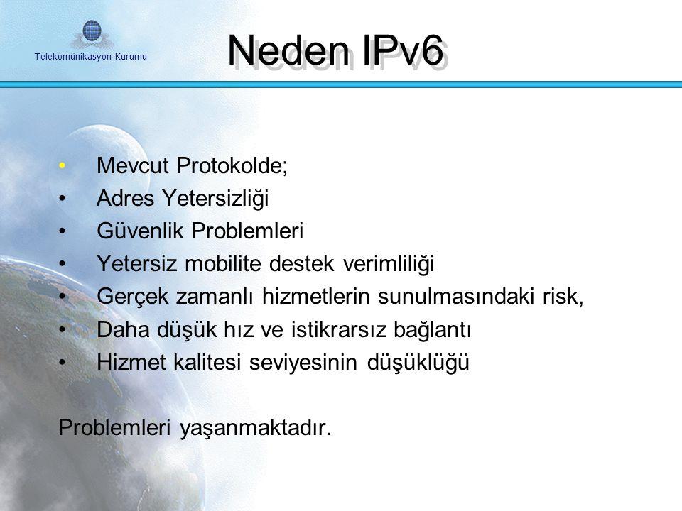 Neden IPv6 Mevcut Protokolde; Adres Yetersizliği Güvenlik Problemleri