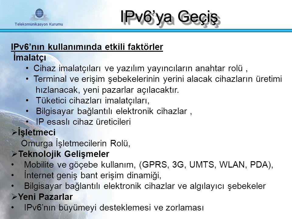 IPv6'ya Geçiş IPv6'nın kullanımında etkili faktörler İmalatçı