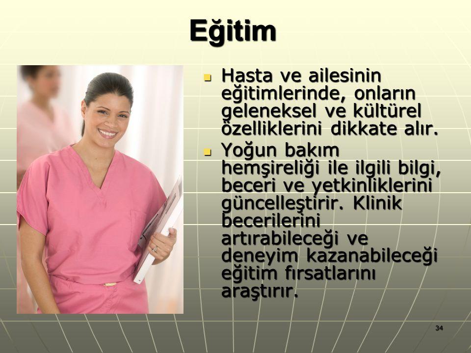 Eğitim Hasta ve ailesinin eğitimlerinde, onların geleneksel ve kültürel özelliklerini dikkate alır.