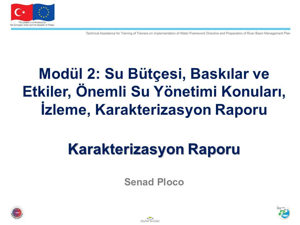Modül 2: Su Bütçesi, Baskılar ve Etkiler, Önemli Su Yönetimi Konuları, İzleme, Karakterizasyon Raporu Karakterizasyon Raporu Senad Ploco