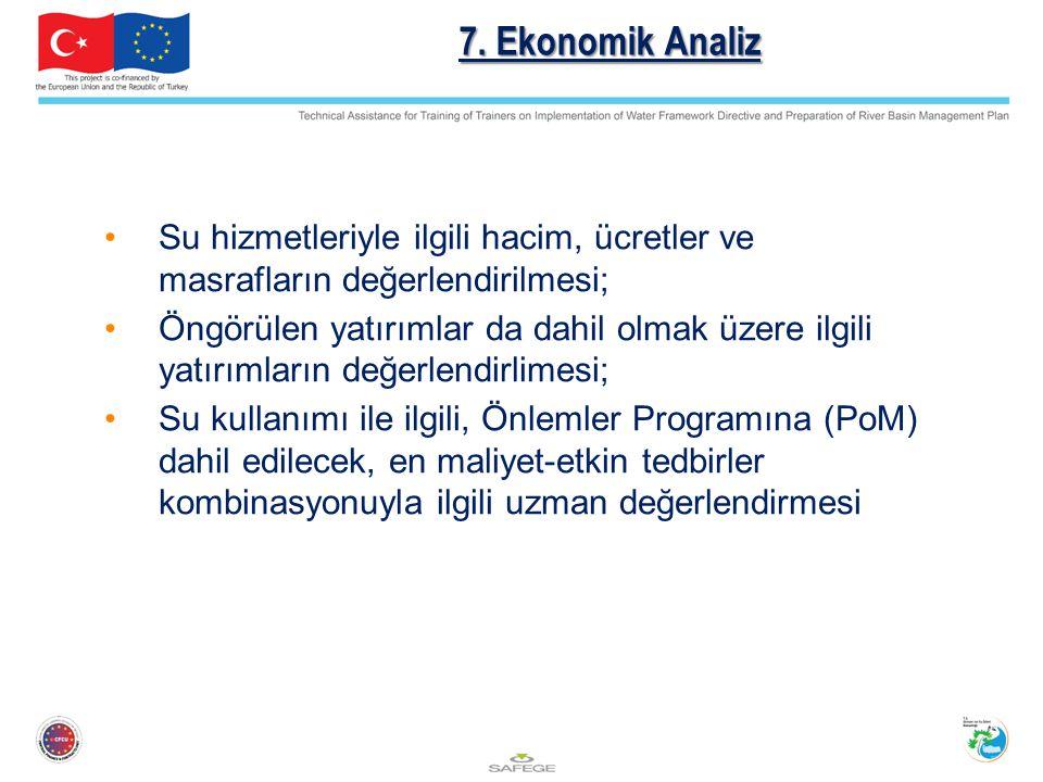 7. Ekonomik Analiz Su hizmetleriyle ilgili hacim, ücretler ve masrafların değerlendirilmesi;