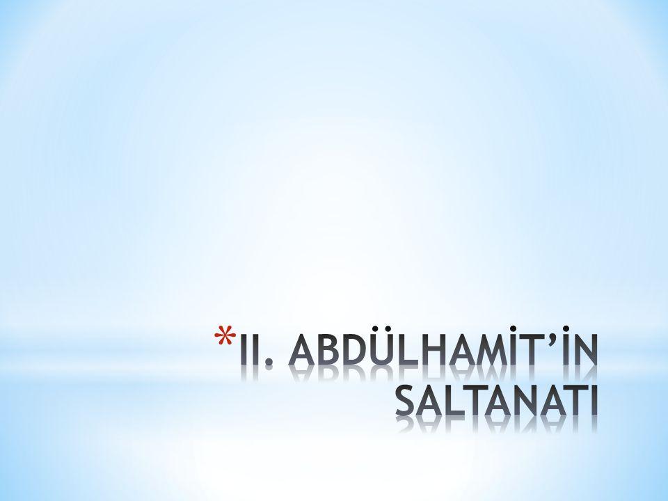 II. ABDÜLHAMİT'İN SALTANATI