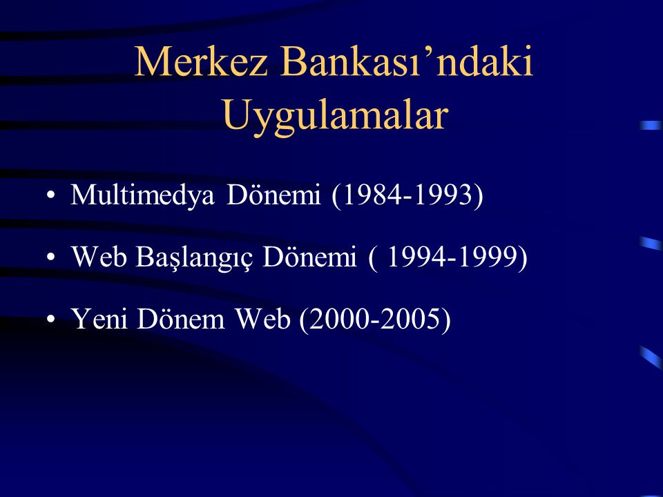 Merkez Bankası'ndaki Uygulamalar