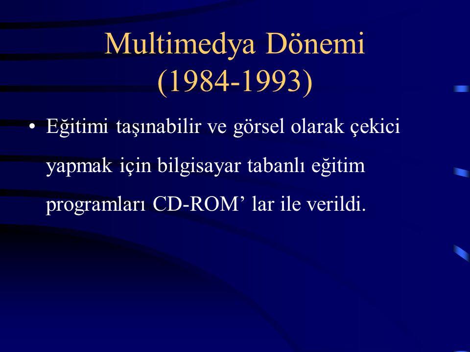 Multimedya Dönemi (1984-1993) Eğitimi taşınabilir ve görsel olarak çekici yapmak için bilgisayar tabanlı eğitim programları CD-ROM' lar ile verildi.