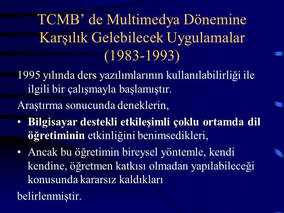 TCMB' de Multimedya Dönemine Karşılık Gelebilecek Uygulamalar (1983-1993)