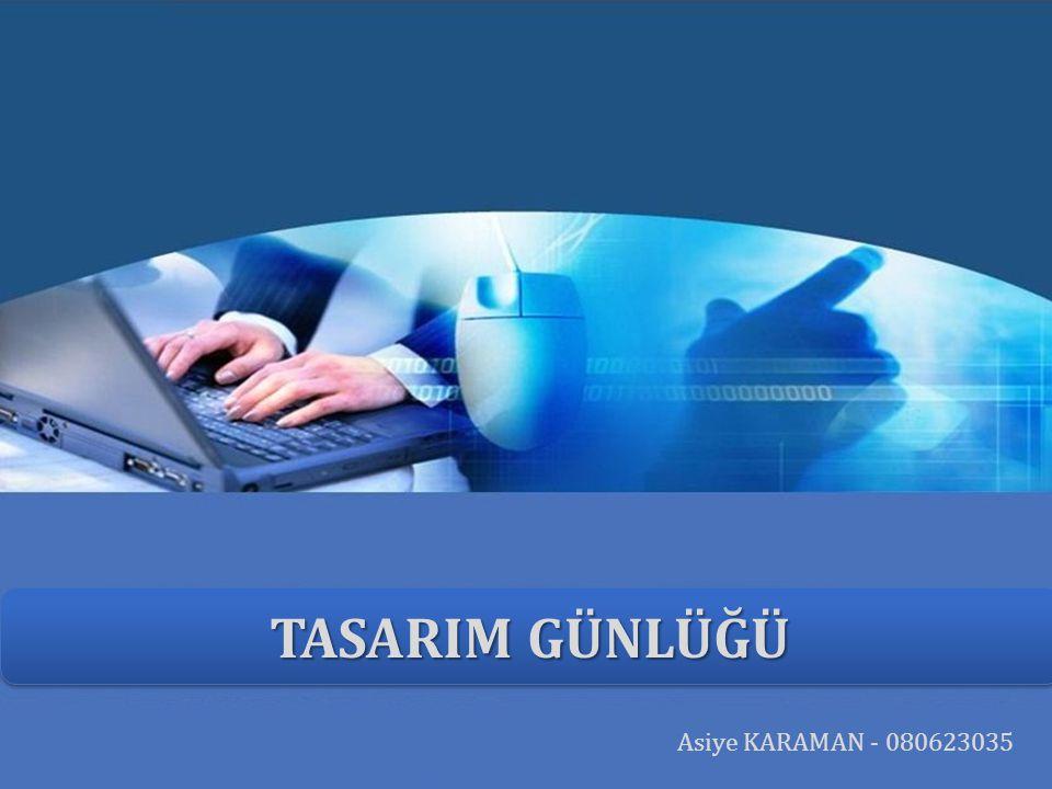 TASARIM GÜNLÜĞÜ Asiye KARAMAN - 080623035