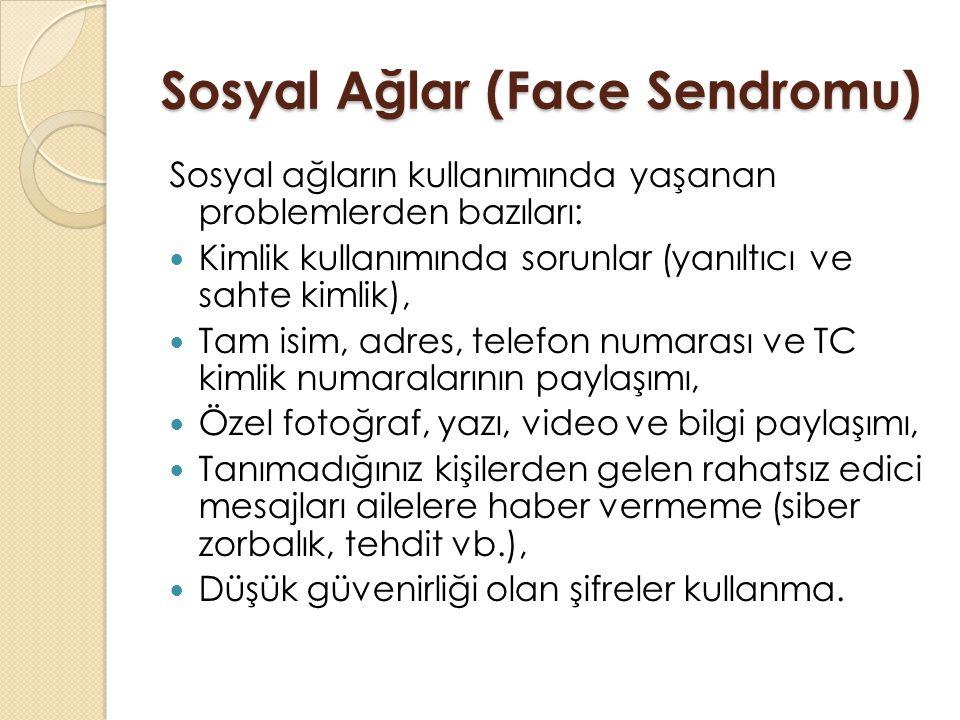 Sosyal Ağlar (Face Sendromu)