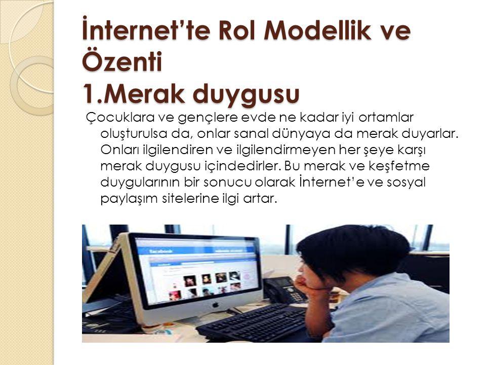 İnternet'te Rol Modellik ve Özenti 1.Merak duygusu