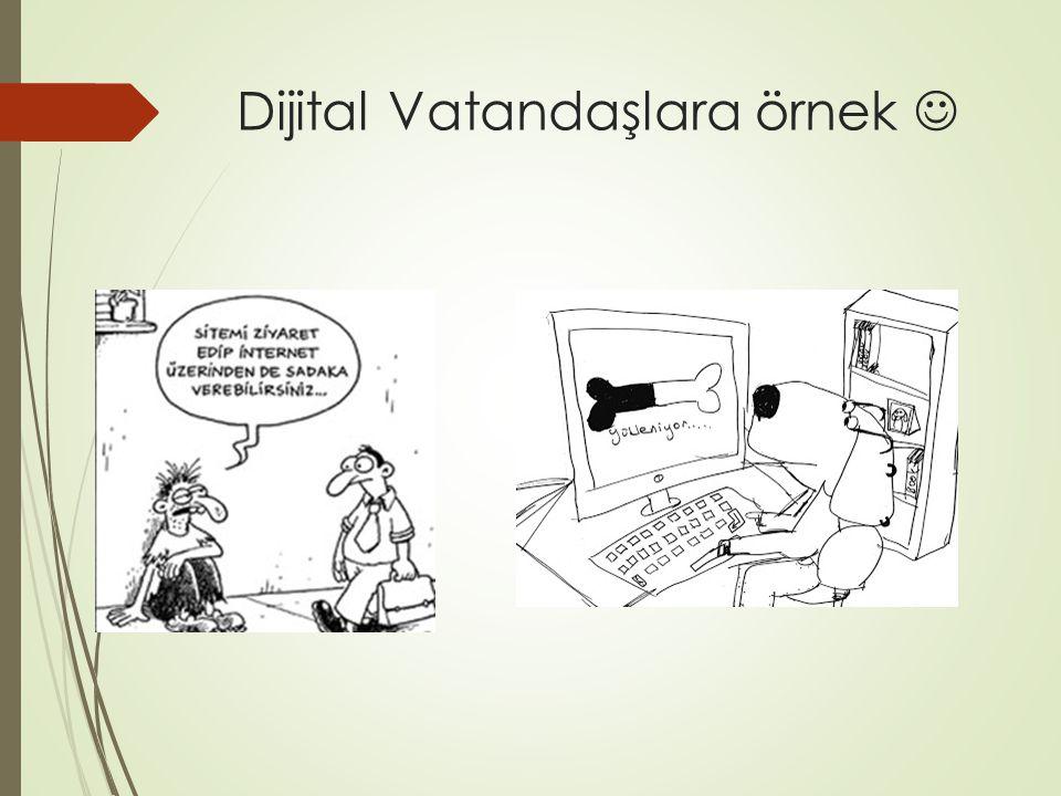 Dijital Vatandaşlara örnek 
