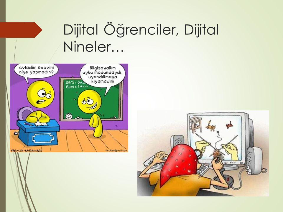 Dijital Öğrenciler, Dijital Nineler…