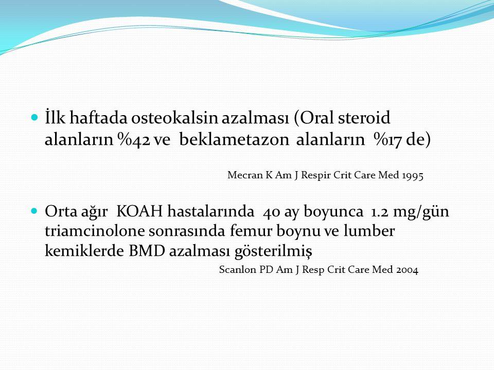 İlk haftada osteokalsin azalması (Oral steroid alanların %42 ve beklametazon alanların %17 de)
