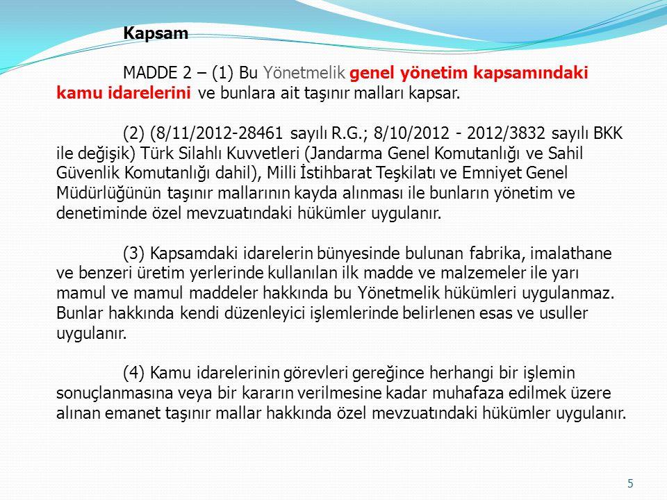Kapsam MADDE 2 – (1) Bu Yönetmelik genel yönetim kapsamındaki kamu idarelerini ve bunlara ait taşınır malları kapsar.
