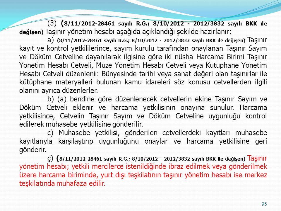 (3) (8/11/2012-28461 sayılı R.G.; 8/10/2012 - 2012/3832 sayılı BKK ile değişen) Taşınır yönetim hesabı aşağıda açıklandığı şekilde hazırlanır: