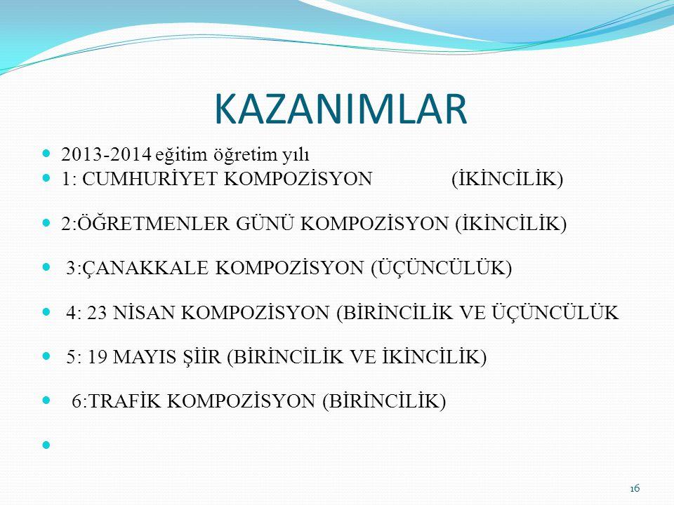 KAZANIMLAR 2013-2014 eğitim öğretim yılı