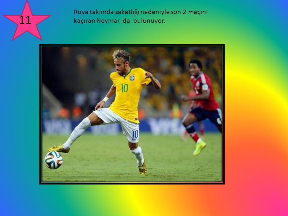 Rüya takımda sakatlığı nedeniyle son 2 maçını kaçıran Neymar da bulunuyor.