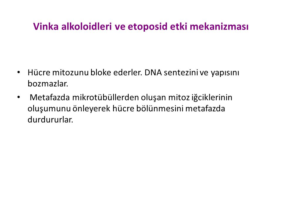 Vinka alkoloidleri ve etoposid etki mekanizması