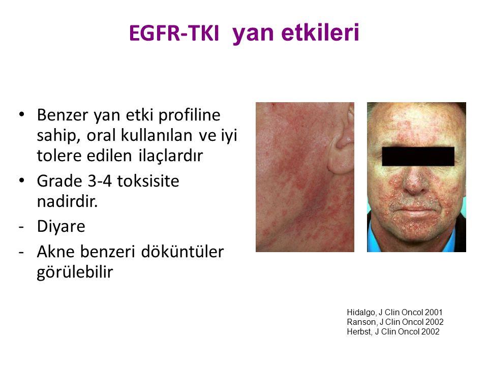 EGFR-TKI yan etkileri Benzer yan etki profiline sahip, oral kullanılan ve iyi tolere edilen ilaçlardır.