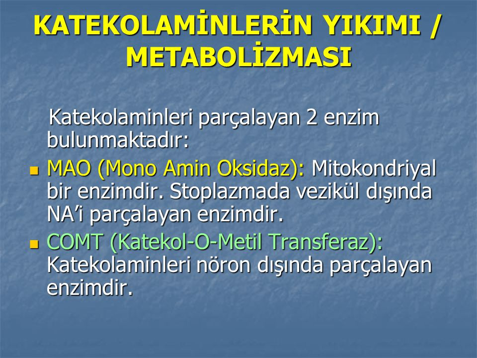 KATEKOLAMİNLERİN YIKIMI / METABOLİZMASI
