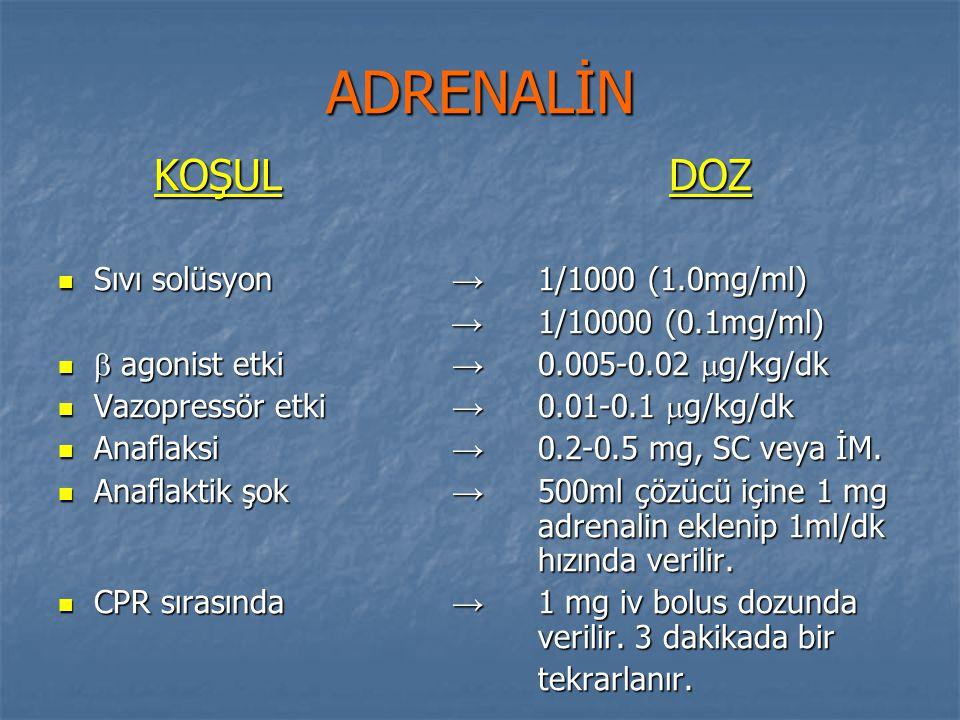 ADRENALİN KOŞUL DOZ Sıvı solüsyon → 1/1000 (1.0mg/ml)