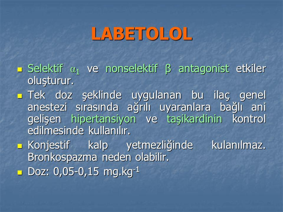 LABETOLOL Selektif α1 ve nonselektif β antagonist etkiler oluşturur.
