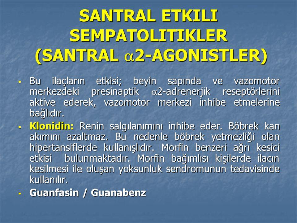 SANTRAL ETKILI SEMPATOLITIKLER (SANTRAL 2-AGONISTLER)
