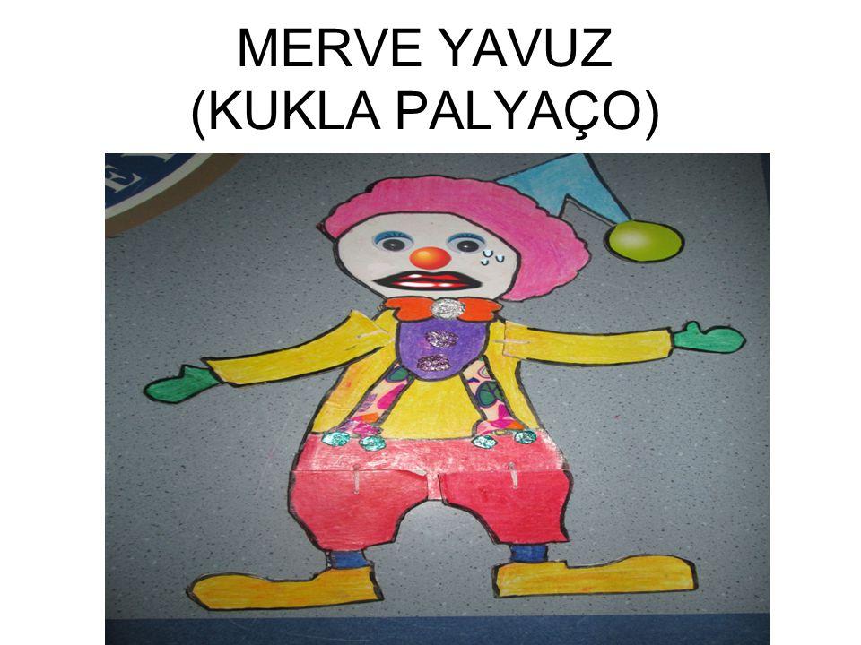 MERVE YAVUZ (KUKLA PALYAÇO)
