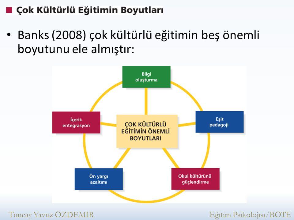 Banks (2008) çok kültürlü eğitimin beş önemli boyutunu ele almıştır: