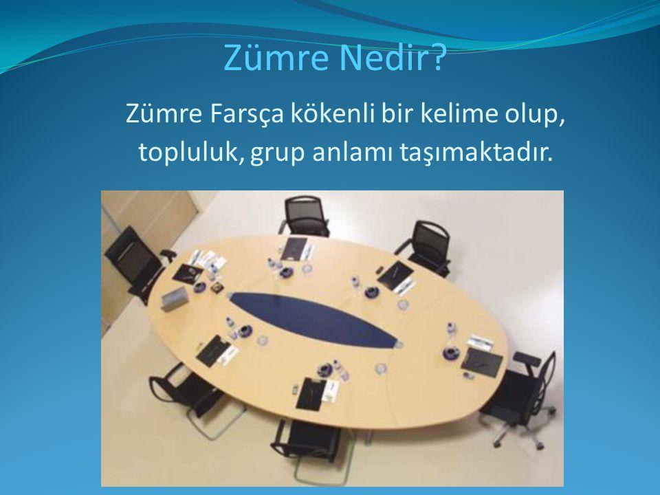 . Zümre Nedir Zümre Farsça kökenli bir kelime olup, topluluk, grup anlamı taşımaktadır.