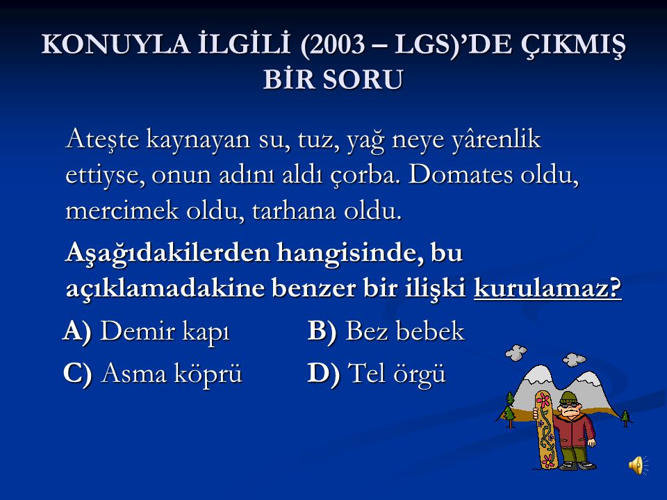 KONUYLA İLGİLİ (2003 – LGS)'DE ÇIKMIŞ BİR SORU