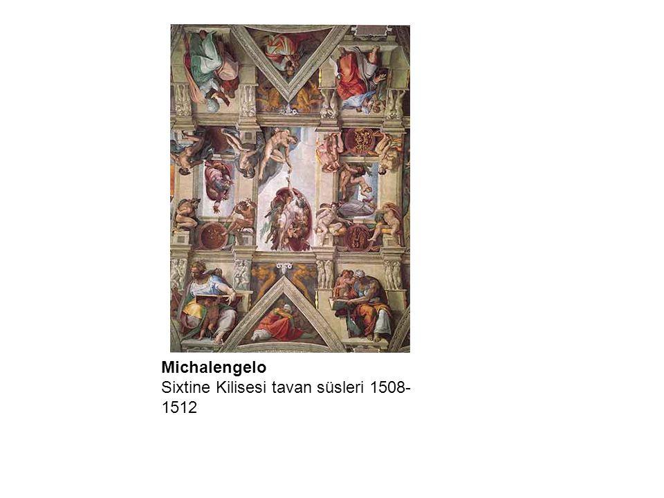 Michalengelo Sixtine Kilisesi tavan süsleri 1508-1512