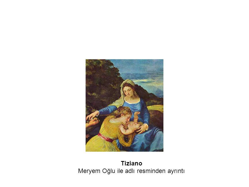 Tiziano Meryem Oğlu ile adlı resminden ayrıntı
