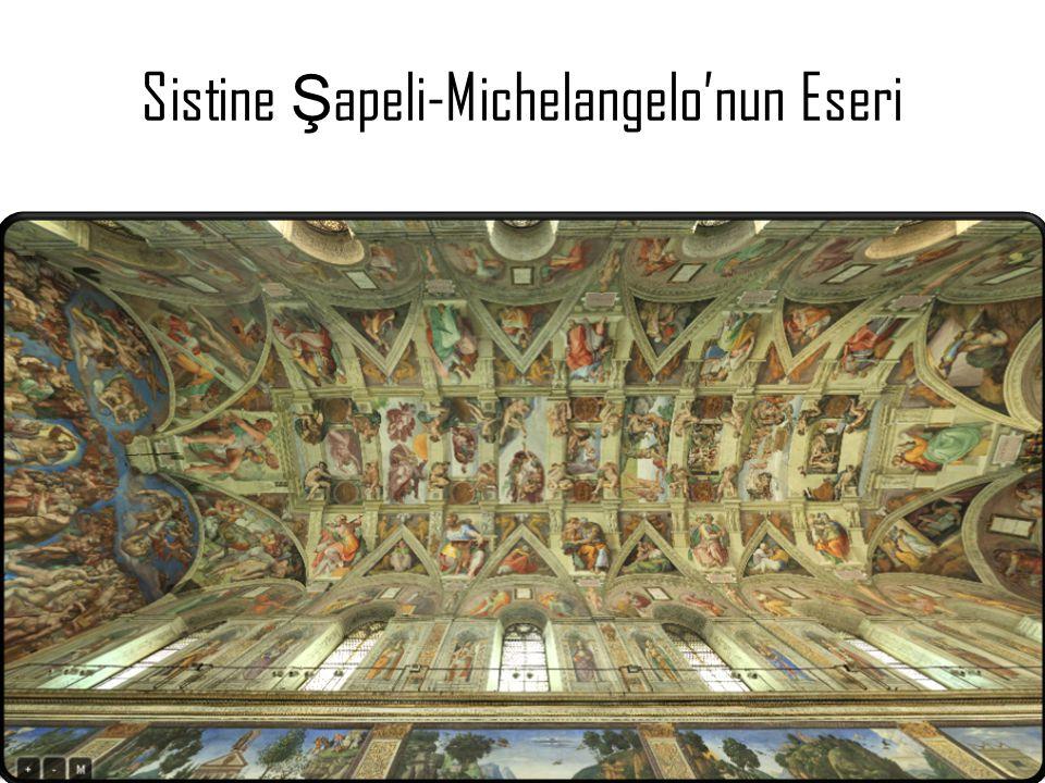 Sistine Şapeli-Michelangelo'nun Eseri