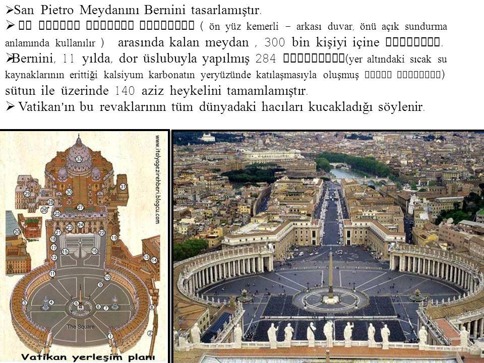 San Pietro Meydanını Bernini tasarlamıştır.