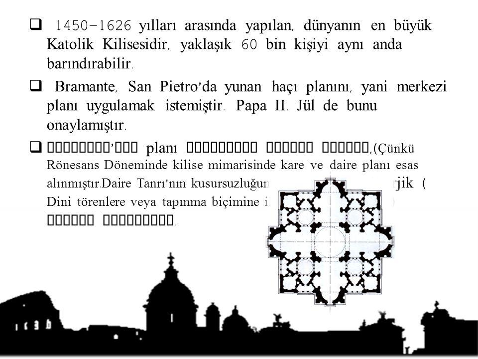 1450-1626 yılları arasında yapılan, dünyanın en büyük Katolik Kilisesidir, yaklaşık 60 bin kişiyi aynı anda barındırabilir.