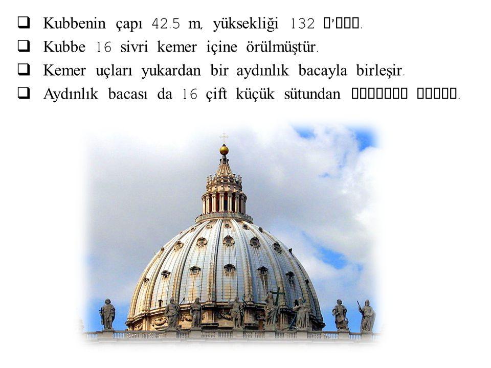 Kubbenin çapı 42.5 m, yüksekliği 132 m'dir.