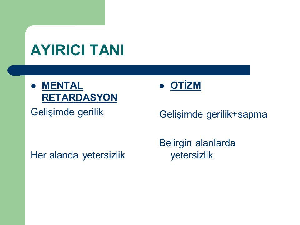 AYIRICI TANI MENTAL RETARDASYON Gelişimde gerilik