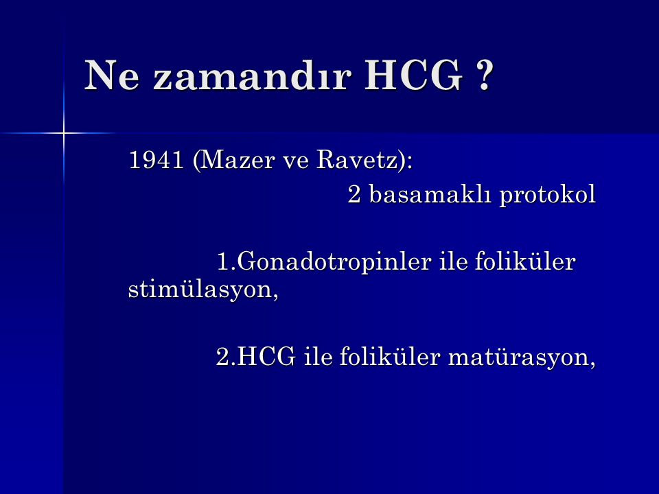 Ne zamandır HCG 1941 (Mazer ve Ravetz): 2 basamaklı protokol