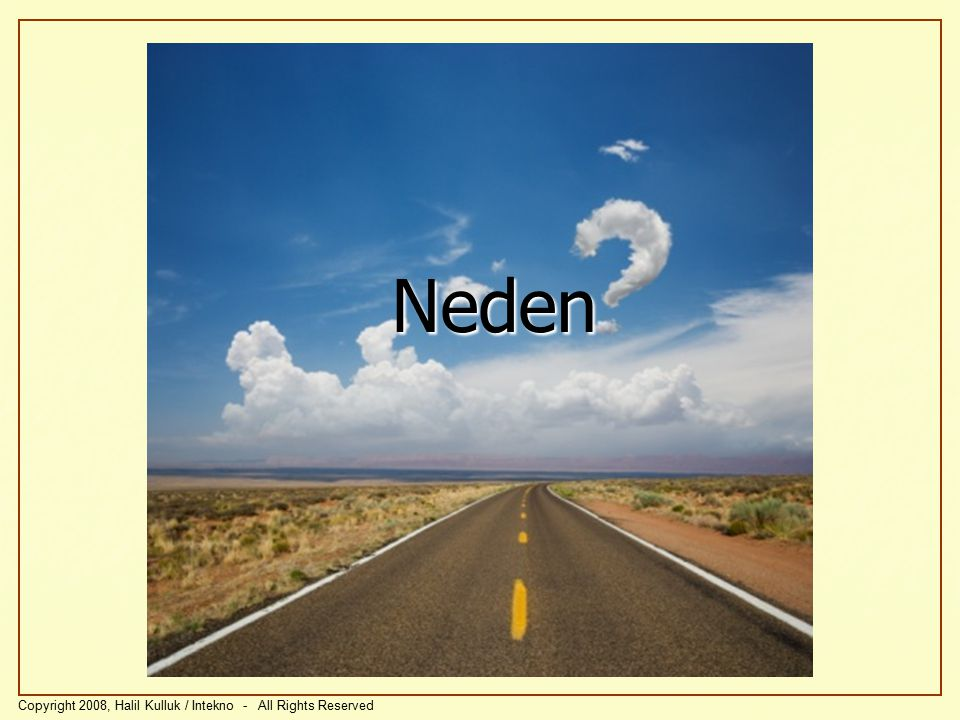 Neden Copyright 2008, Halil Kulluk / Intekno - All Rights Reserved