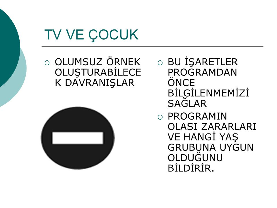 TV VE ÇOCUK OLUMSUZ ÖRNEK OLUŞTURABİLECEK DAVRANIŞLAR