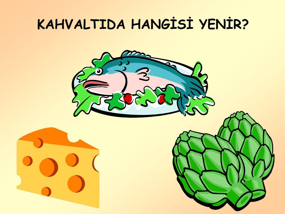 KAHVALTIDA HANGİSİ YENİR