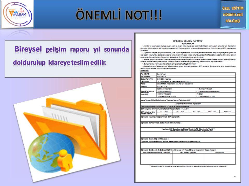 ÖNEMLİ NOT!!! Bireysel gelişim raporu yıl sonunda doldurulup idareye teslim edilir.