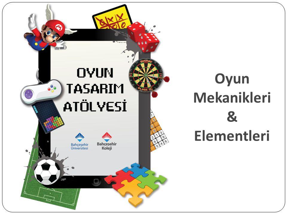 Oyun Mekanikleri & Elementleri