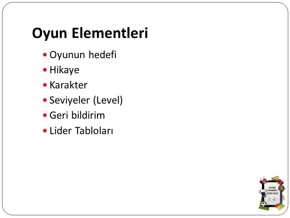 Oyun Elementleri Oyunun hedefi Hikaye Karakter Seviyeler (Level)