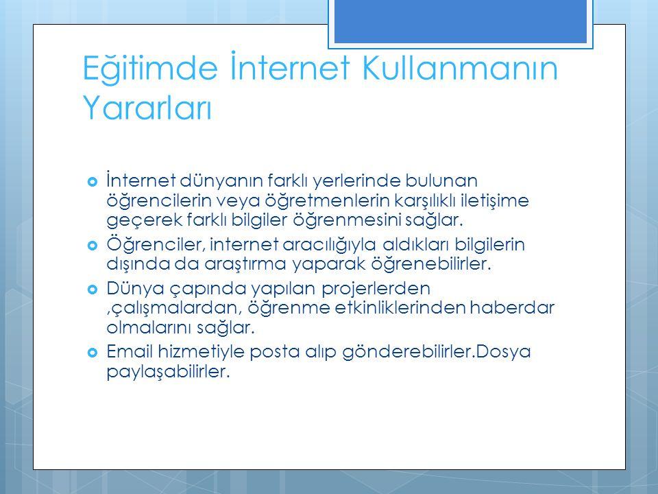Eğitimde İnternet Kullanmanın Yararları