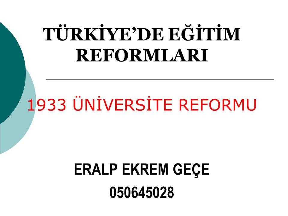 TÜRKİYE'DE EĞİTİM REFORMLARI
