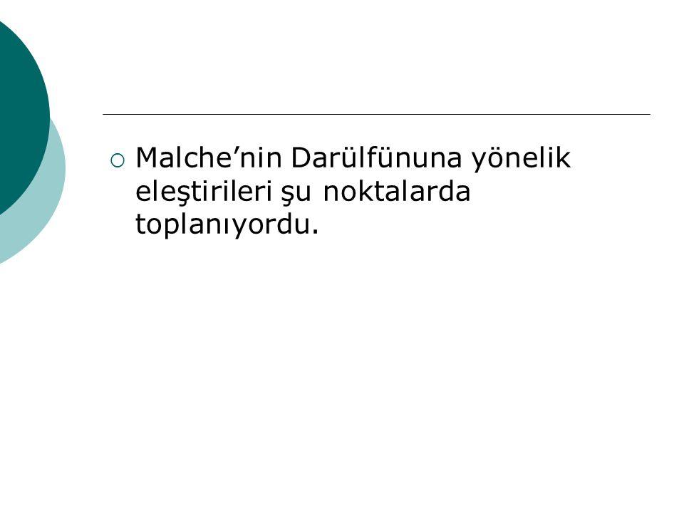 Malche'nin Darülfünuna yönelik eleştirileri şu noktalarda toplanıyordu.